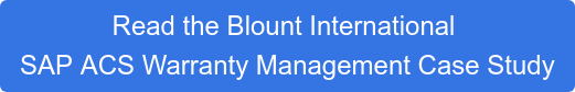 Read the Blount International  SAP ACS Warranty Management Case Study